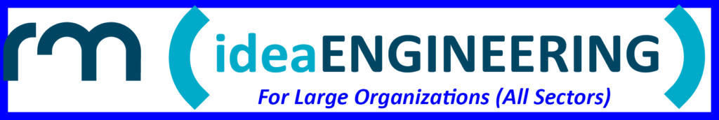 Idea Engineering for Large Organizations (All Sectors)